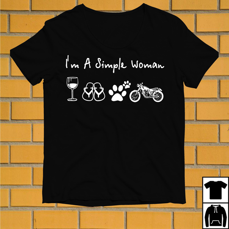 I'm a simple woman I like Wine Flip flop Dog paw and Motorbike shirt