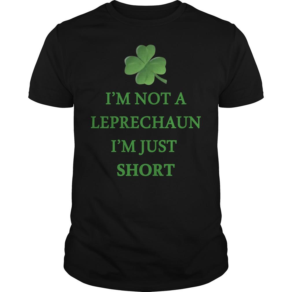 Irish day I'm not a Leprechaun I'm just short Guys Shirt