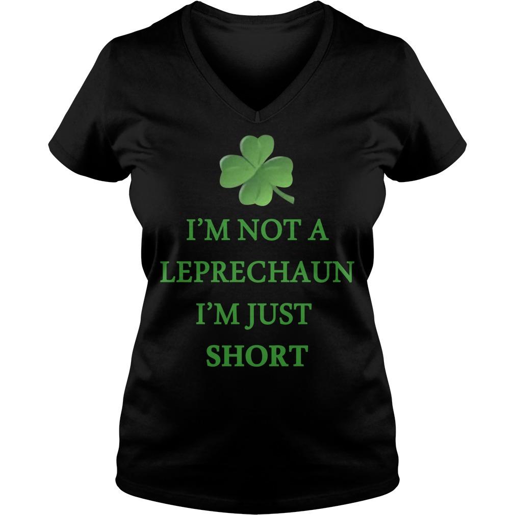 Irish day I'm not a Leprechaun I'm just short V-neck T-shirt