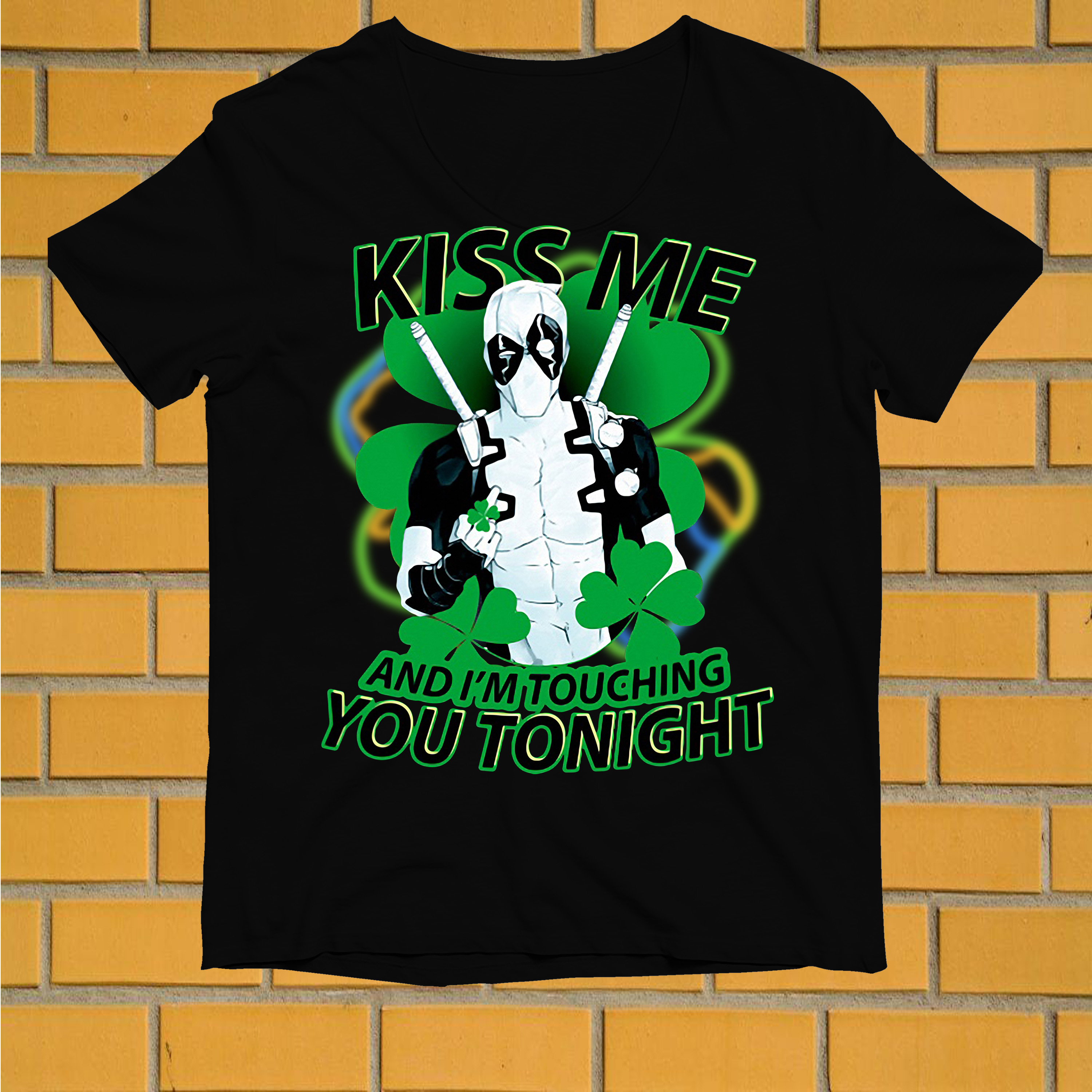 Irish Deadpool kiss me and I'm touching you tonight shirt
