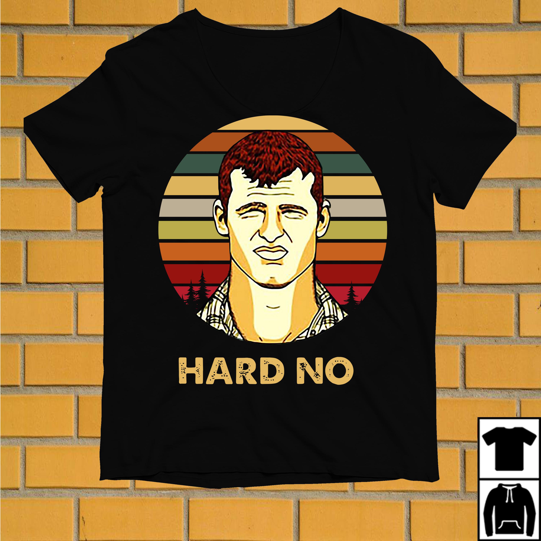 Letterkenny Wayne hard no vintage shirt