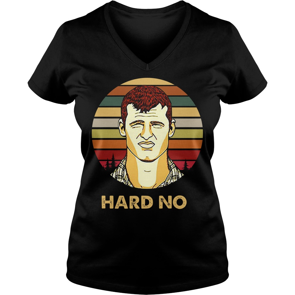 Letterkenny Wayne Hard No Vintage Shirt, Hoodie And V-neck