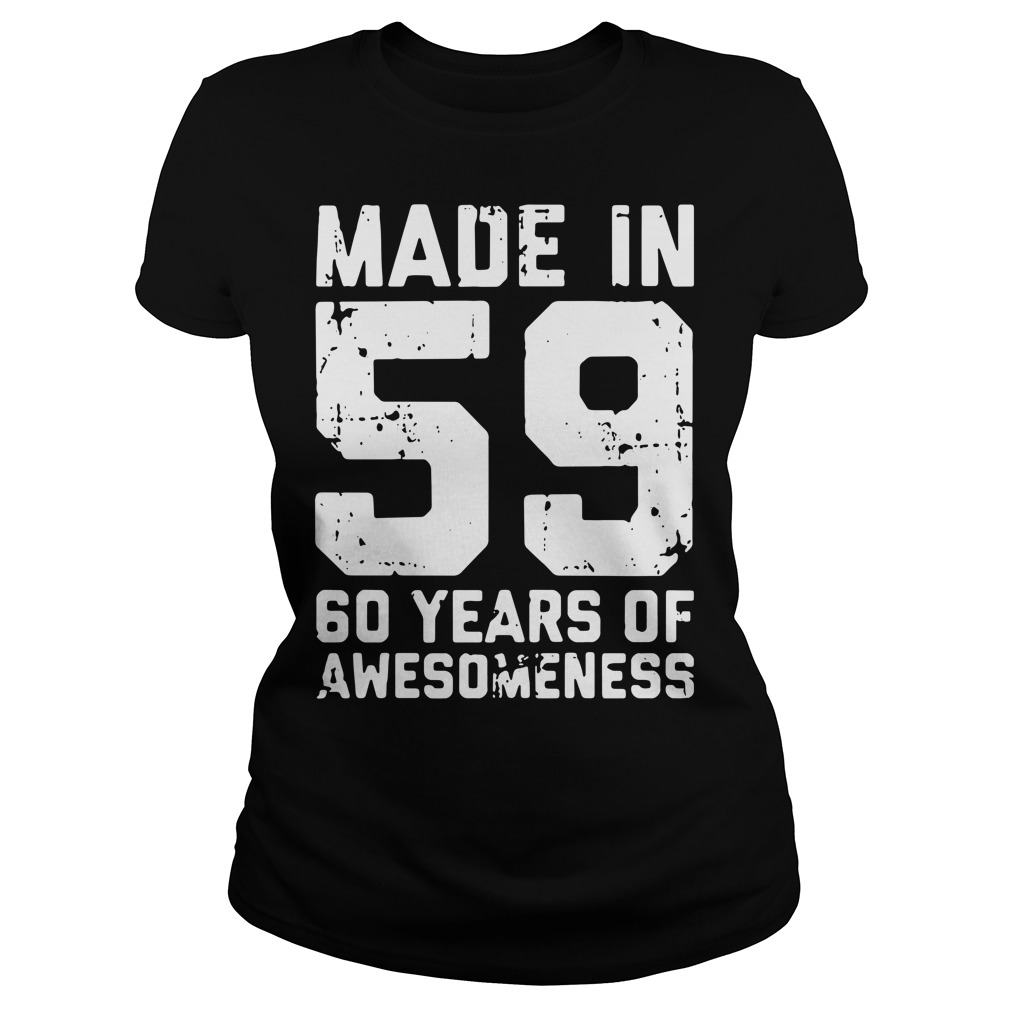 Made in 59 60 years of awesomeness Ladies Tee