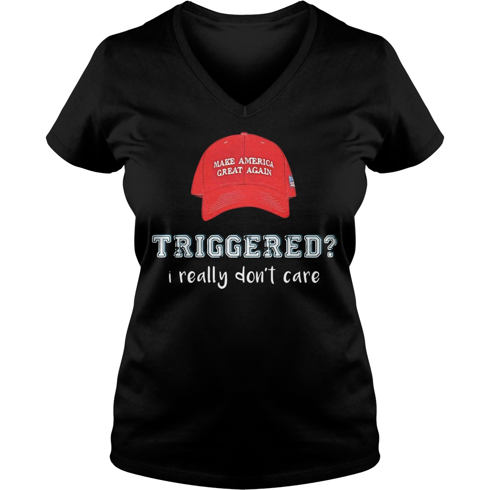 Make America great again Triggered I really don't care V-neck T-shirt