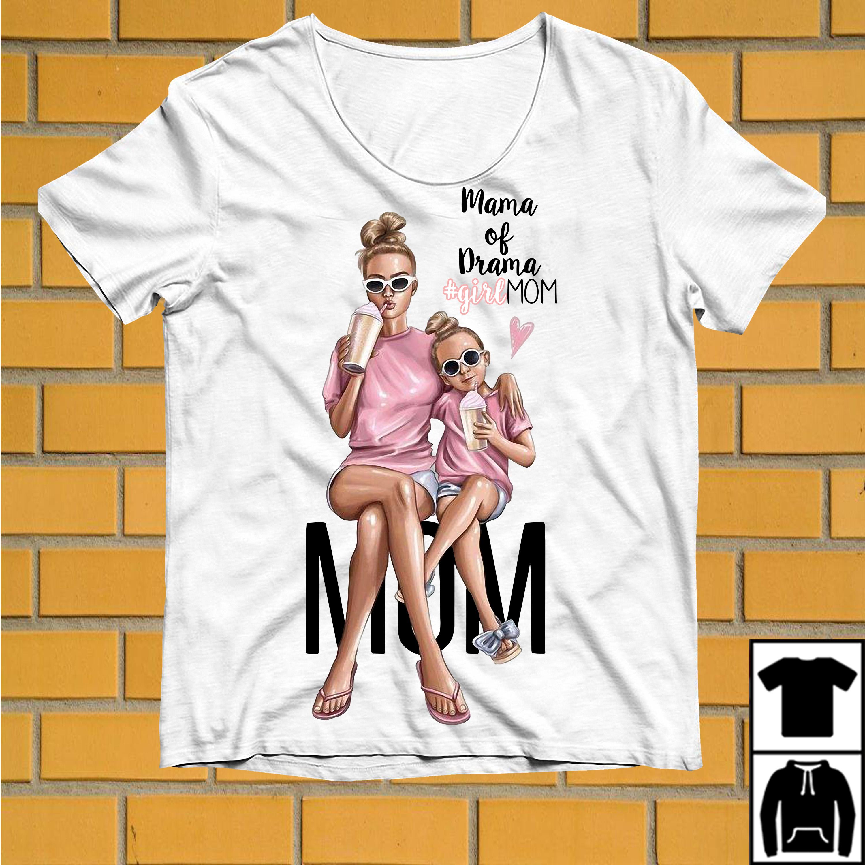 Mama of drama girl mom shirt