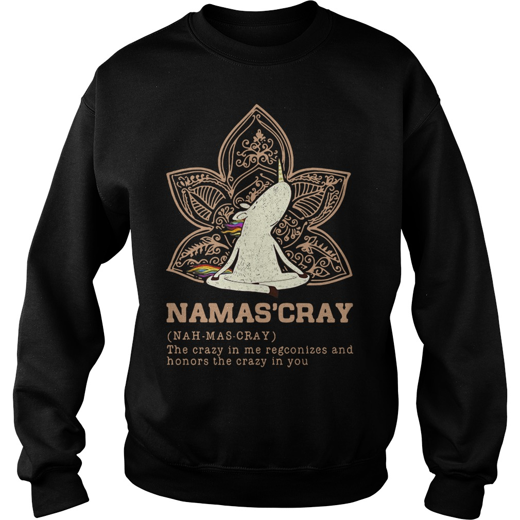 Namas'cray definition meaning the crazy in me recognizes and honors Sweater