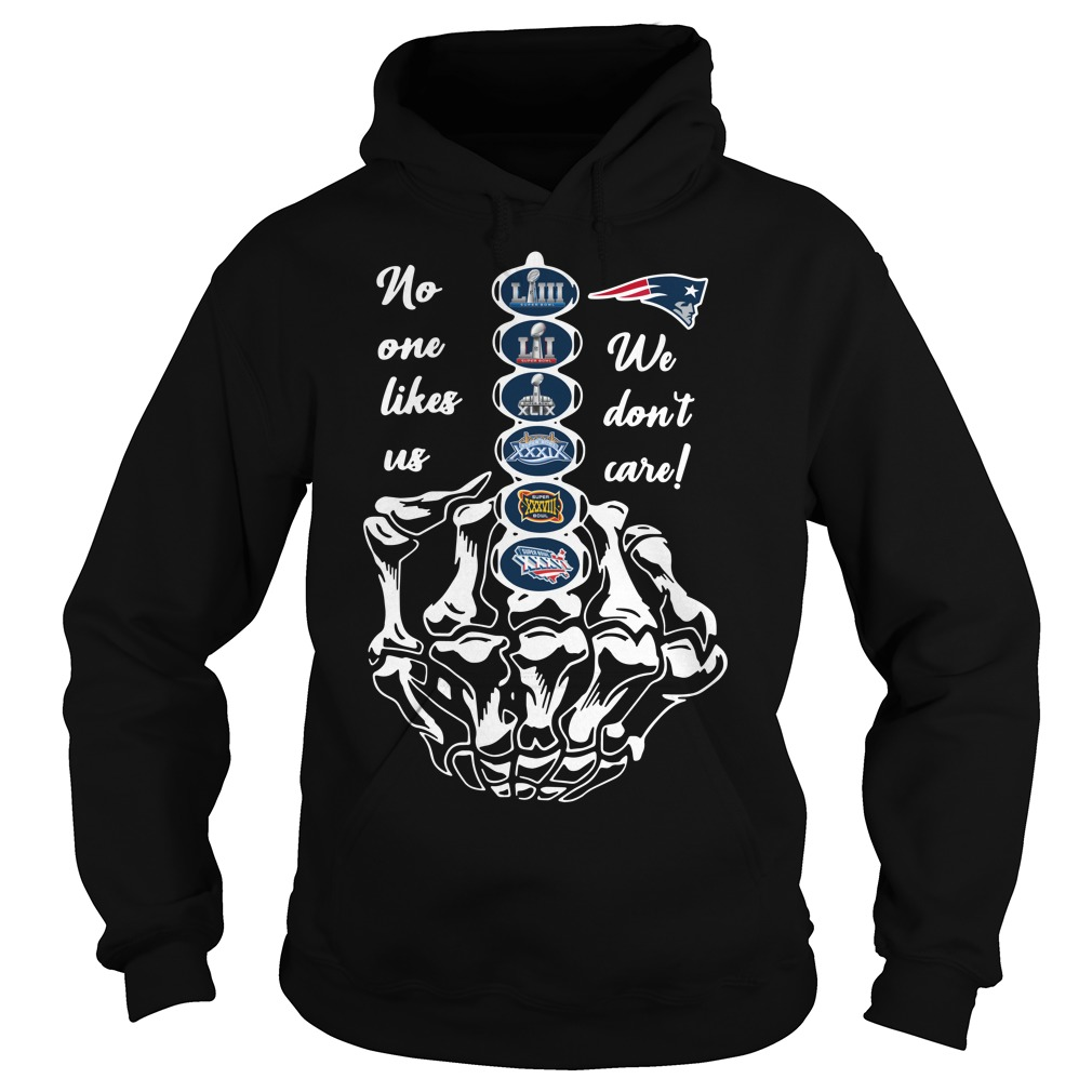 New England Patriots no one likes us we don't care Hoodie