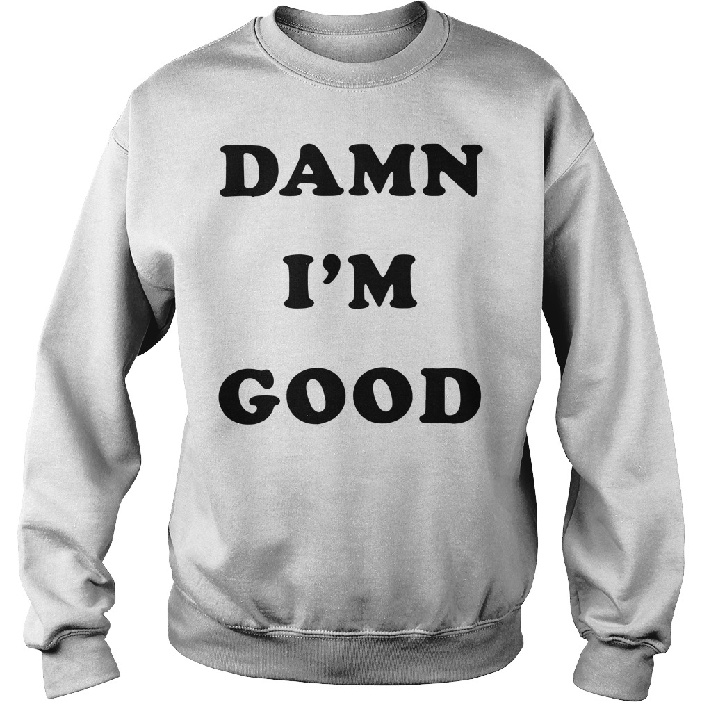 Official Damn I'm good Sweater