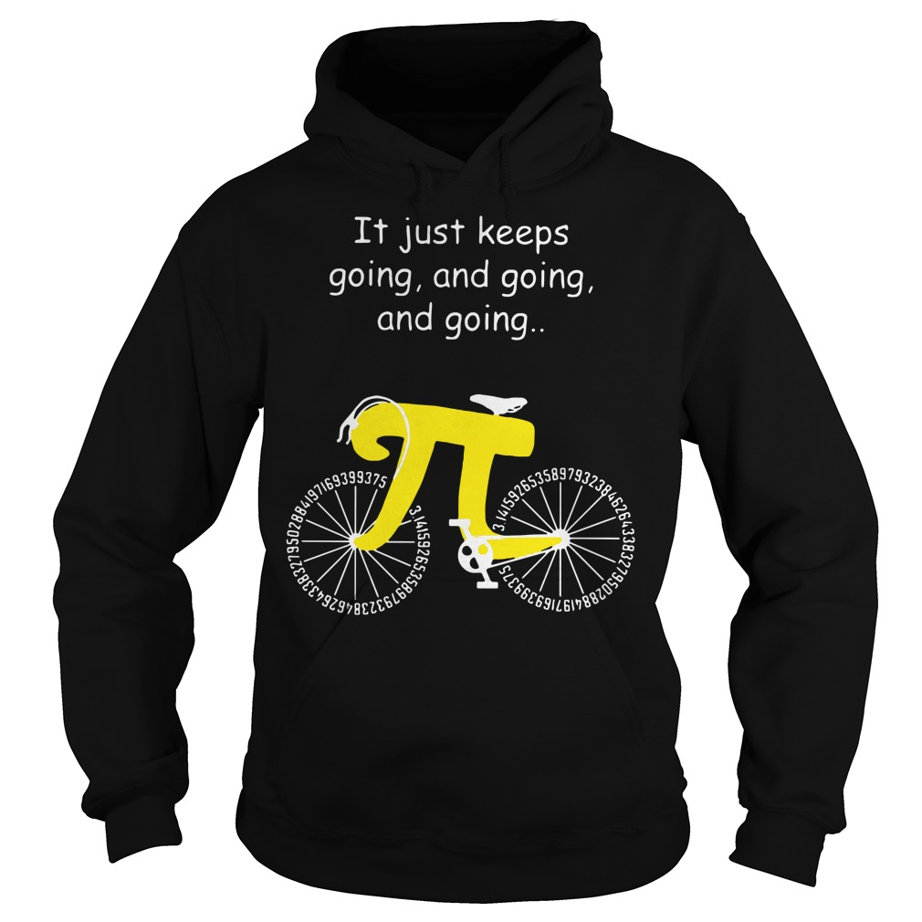 Pi Bicycle It just keeps going and going and going Hoodie