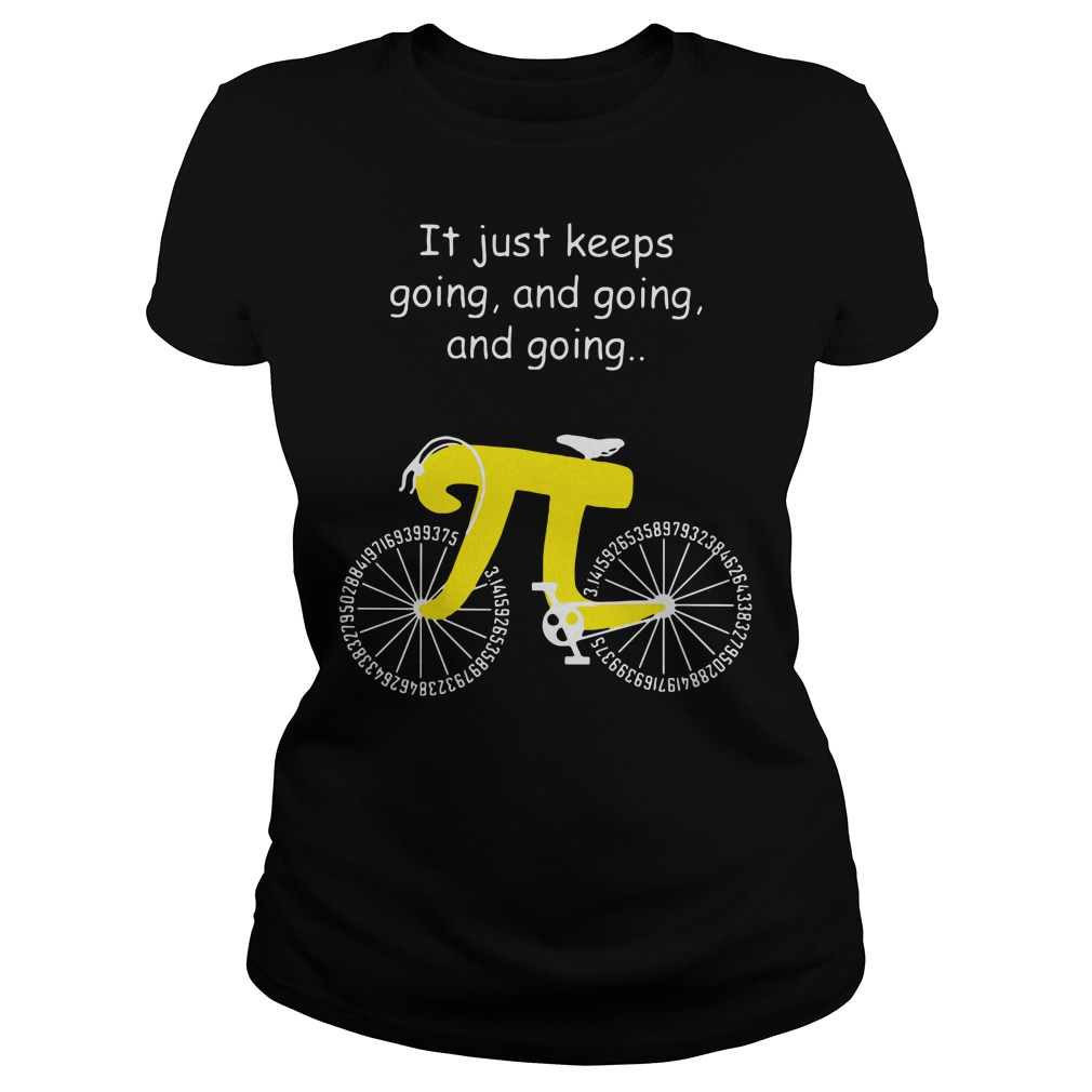 Pi Bicycle It just keeps going and going and going Ladies Tee