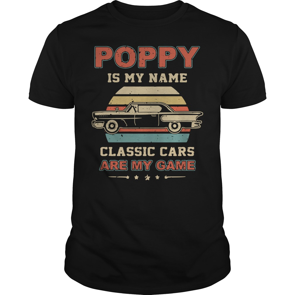 Poppy is my name classic cars are my game shirt