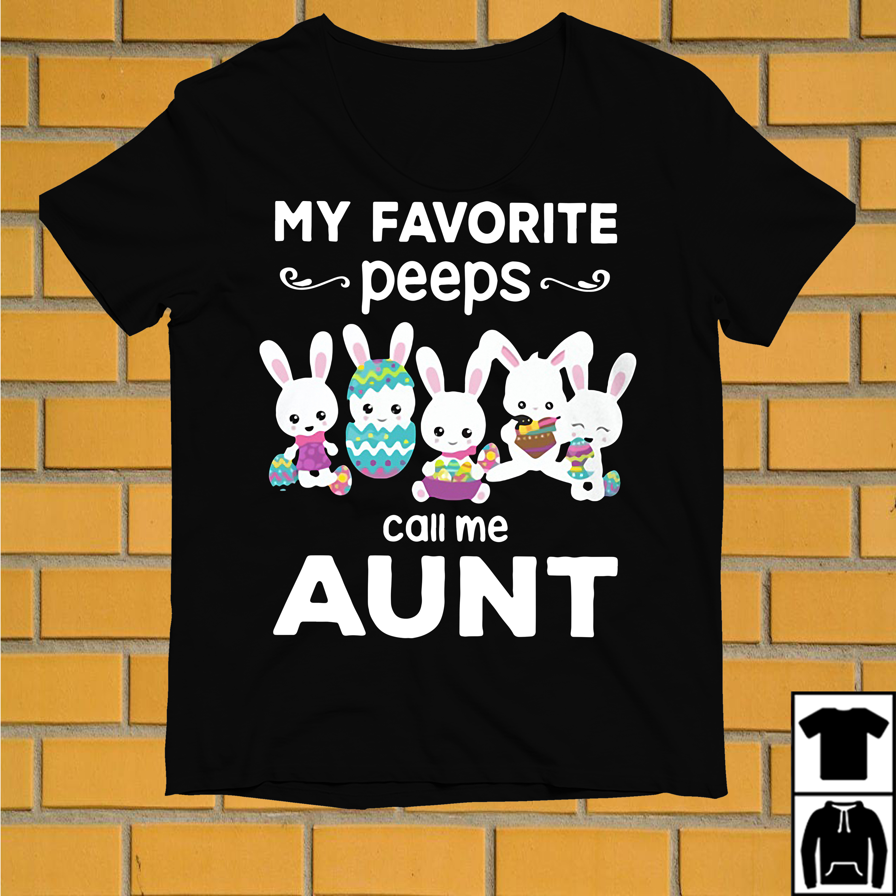 Rabbits and eggs My favorite peeps call me aunt shirt