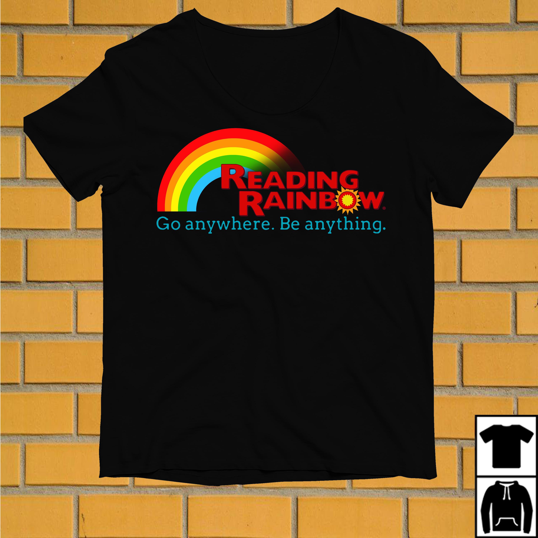 Reading rainbow go anywhere be anything shirt
