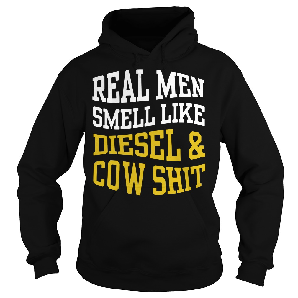 Real men smell like diesel and cow shit Hoodie