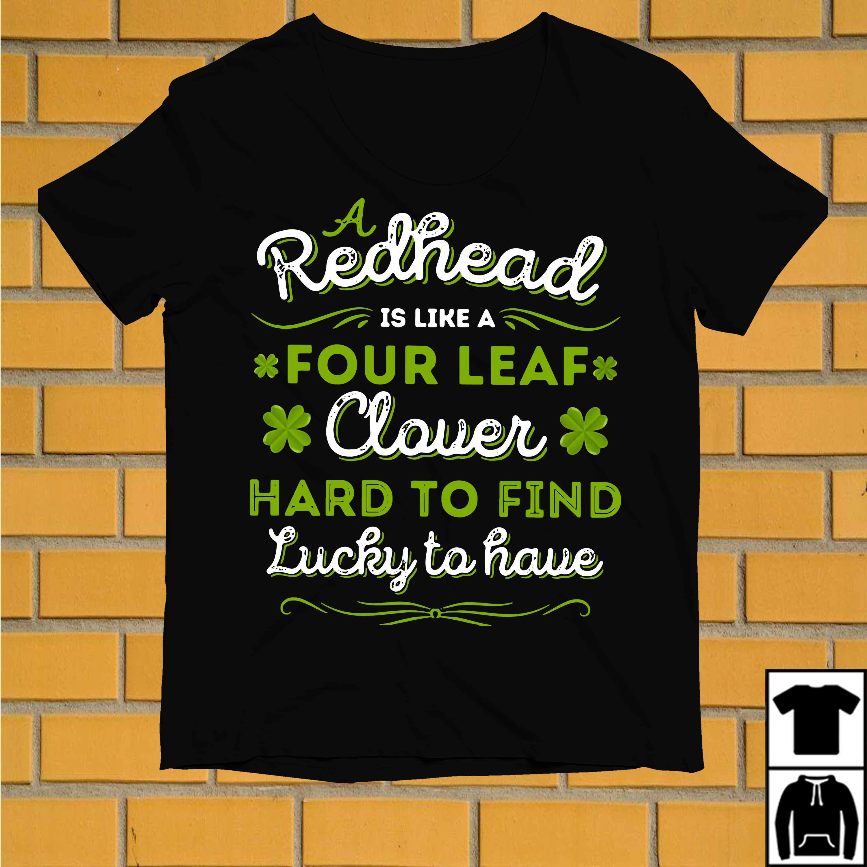 A Redhead is like a four leaf Clover hard to find Lucky to have Irish shirt