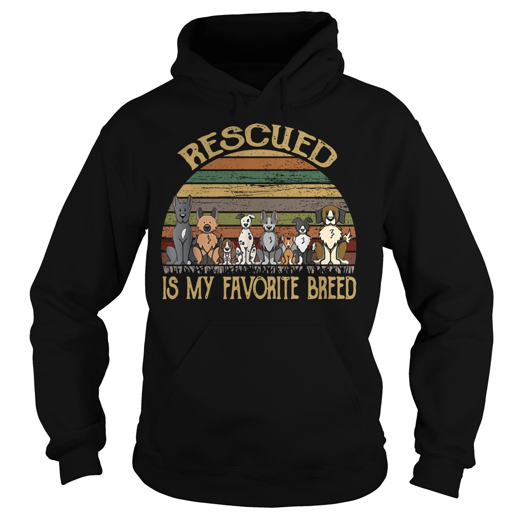 Rescued is my favorite breed vintage Hoodie