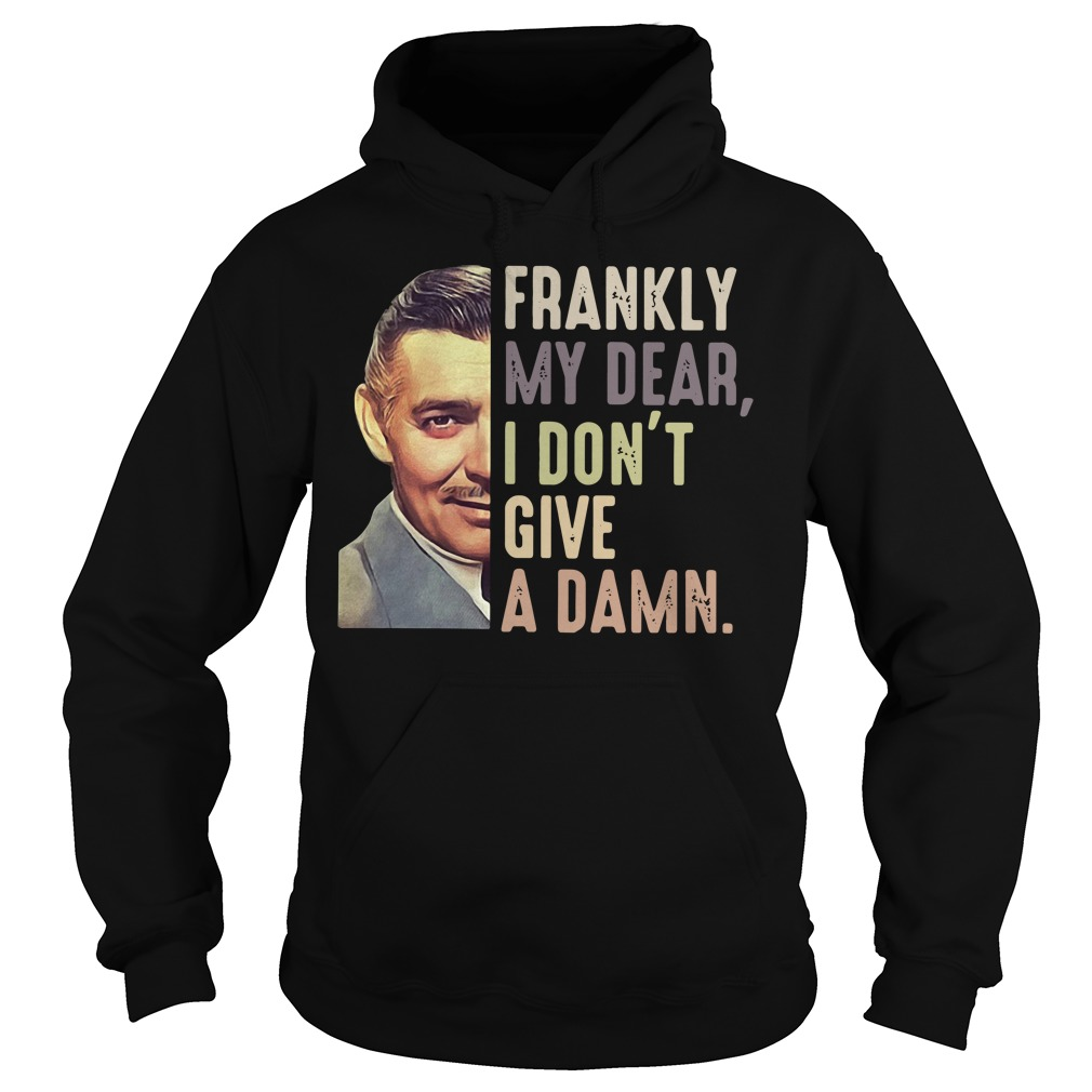 Rhett Butler frankly my dear I don't give a damn Hoodie