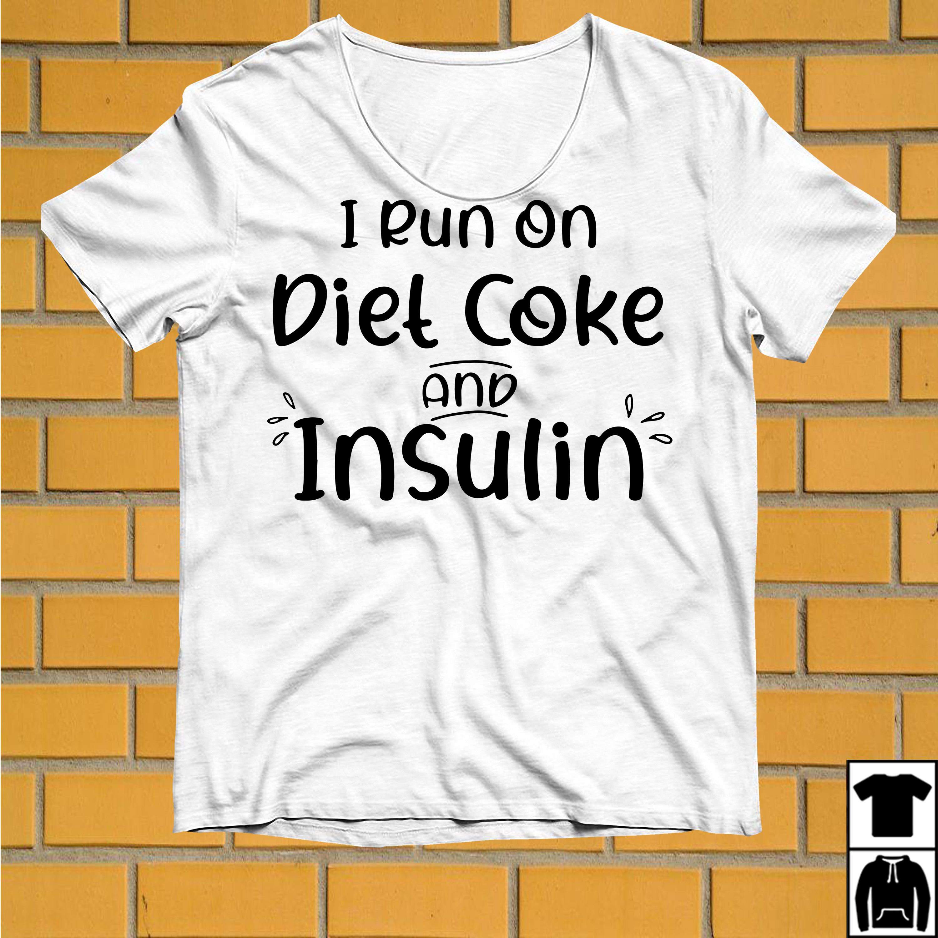 I run on Diet Coke and Insulin shirt