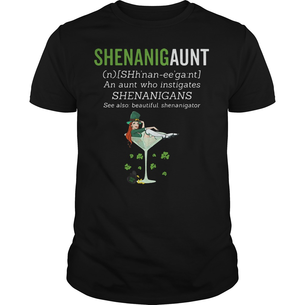 Shenanigaunt definition meaning an aunt who instigates Guys shirt