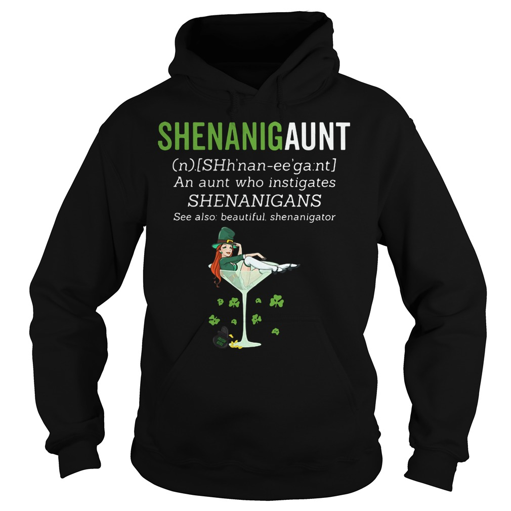 Shenanigaunt definition meaning an aunt who instigates Hoodie