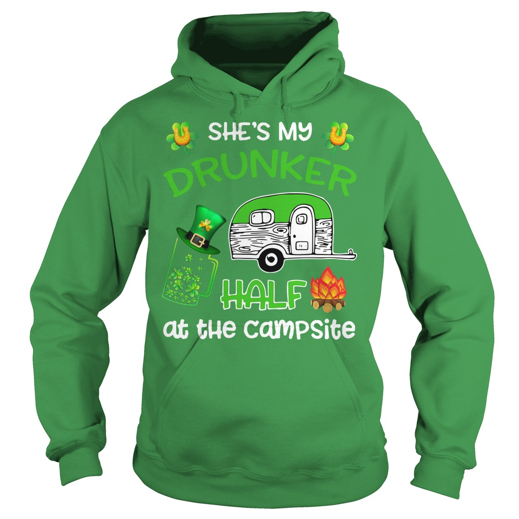She's my Drunker half at the campsite St. Patrick's day Hoodie