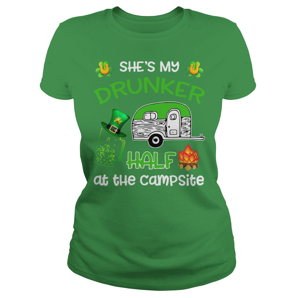 She's my Drunker half at the campsite St. Patrick's day Ladies Tee