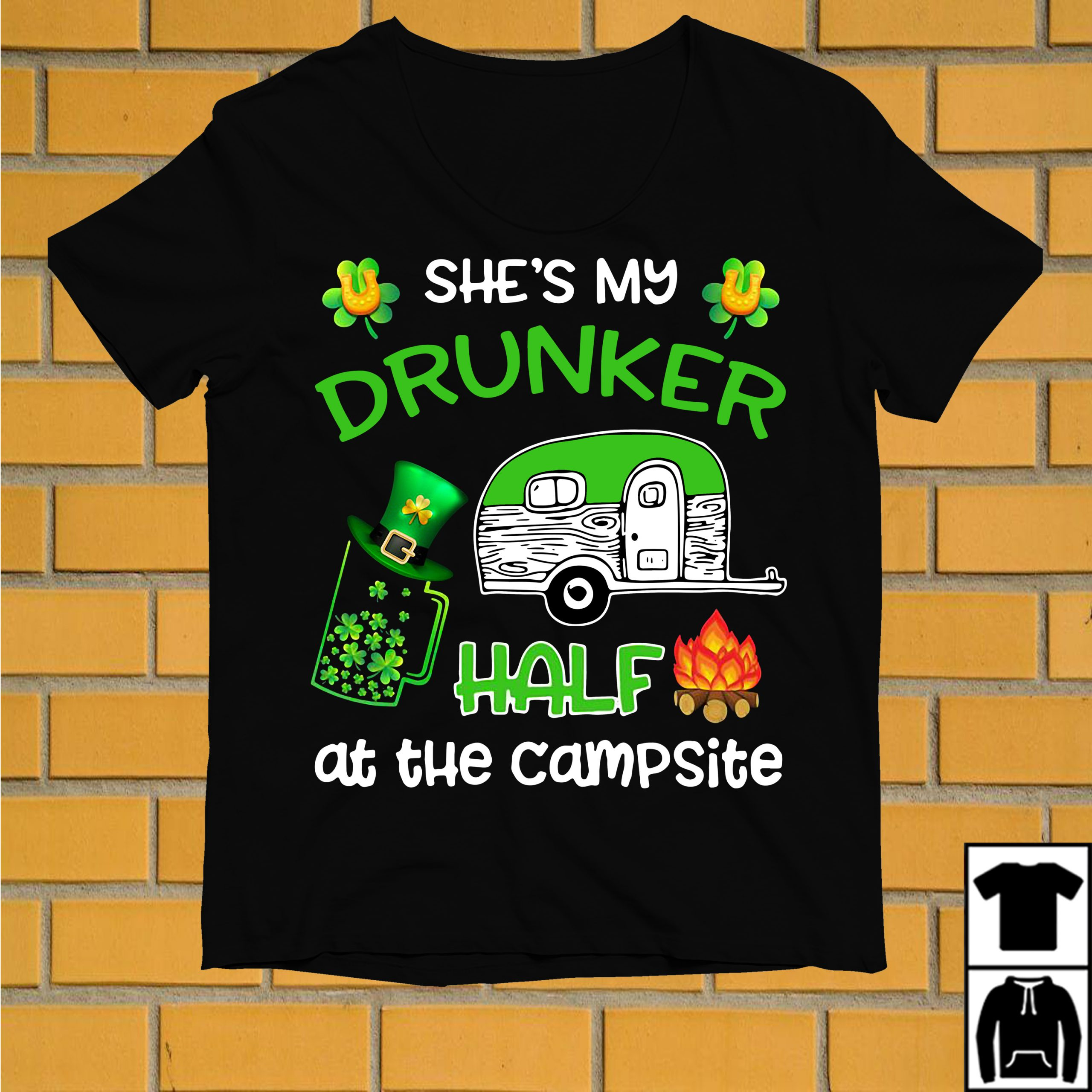 She's my Drunker half at the campsite St. Patrick's day shirt