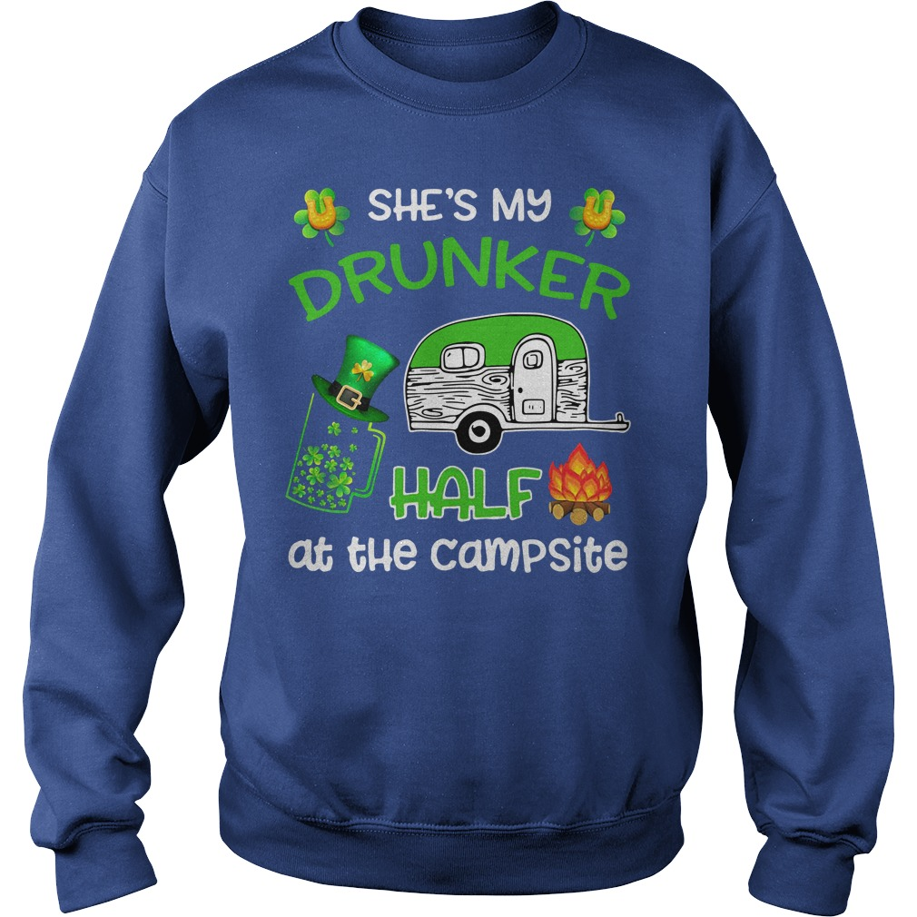 She's my Drunker half at the campsite St. Patrick's day Sweater