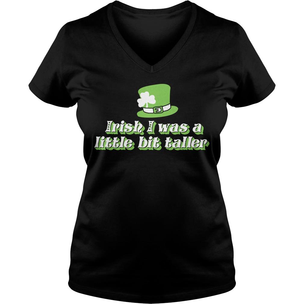 St. Patrick's Day Irish I was a little bit taller V-neck T-shirt