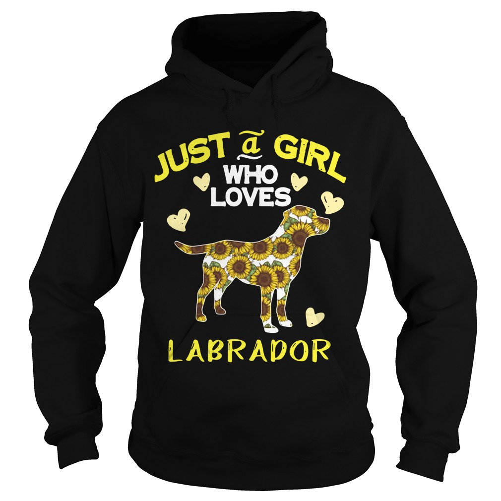 Sunflower Just a girl who loves Labrador Hoodie