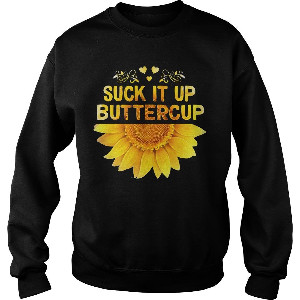 Sunflower suck it up buttercup Sweater
