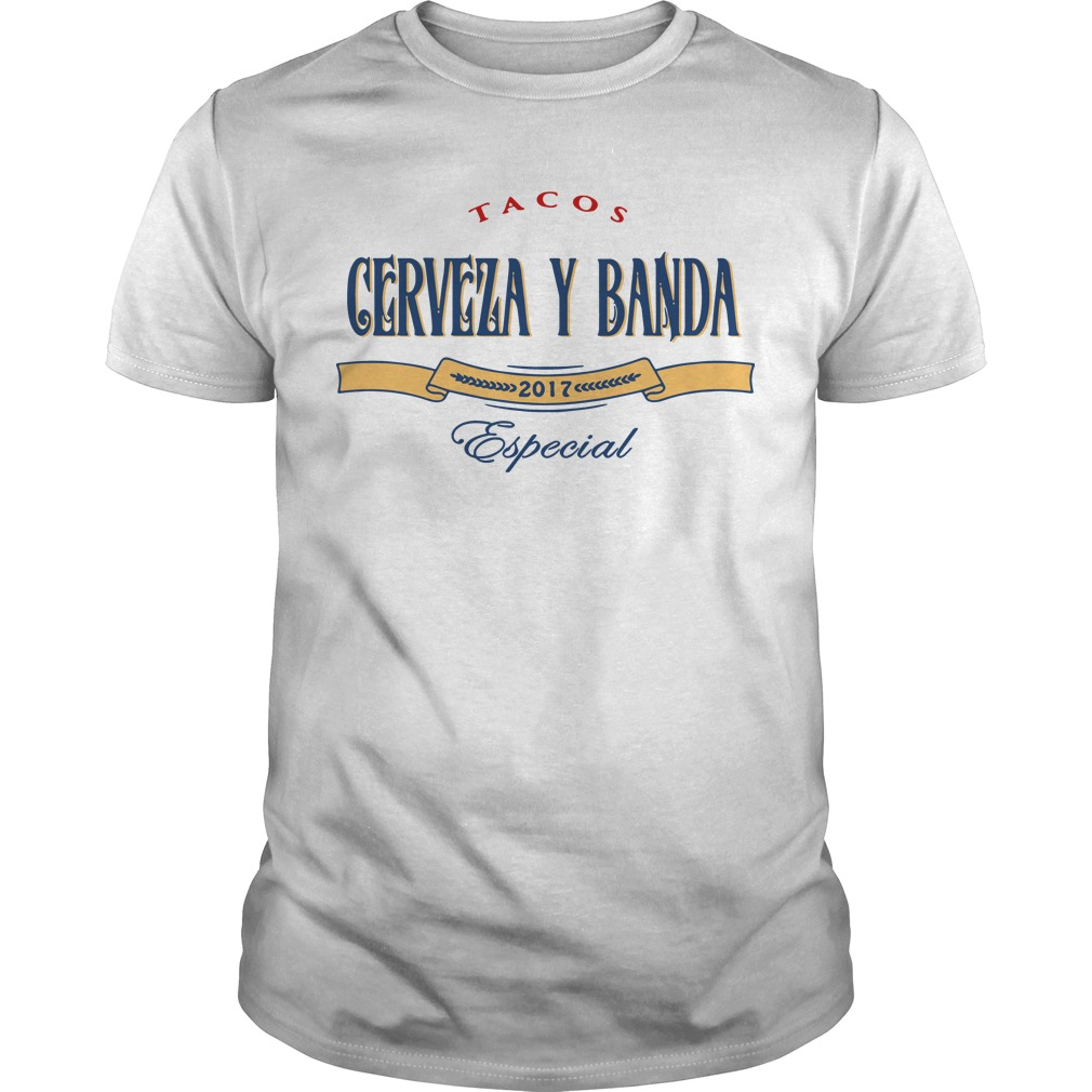 Tacos Cerveza y Banda 2017 Especial Guys Shirt