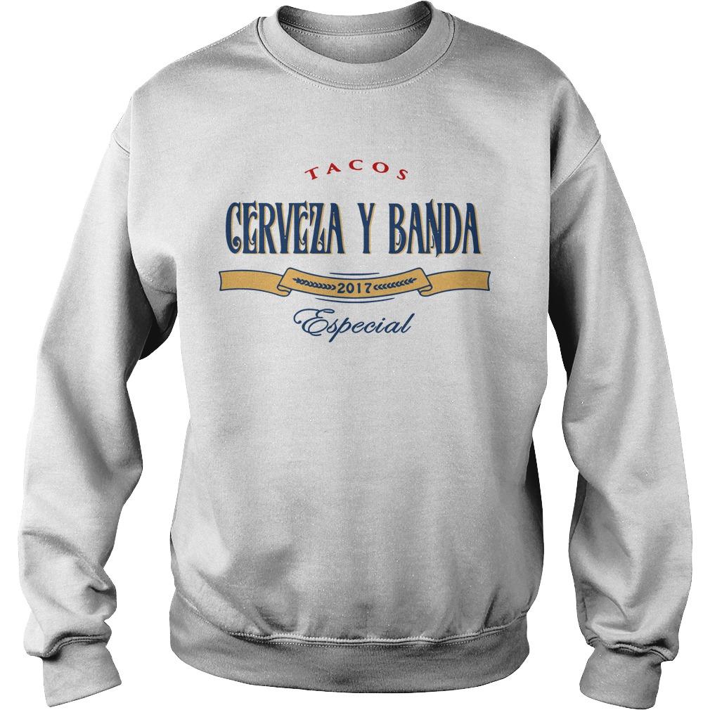 Tacos Cerveza y Banda 2017 Especial Sweater
