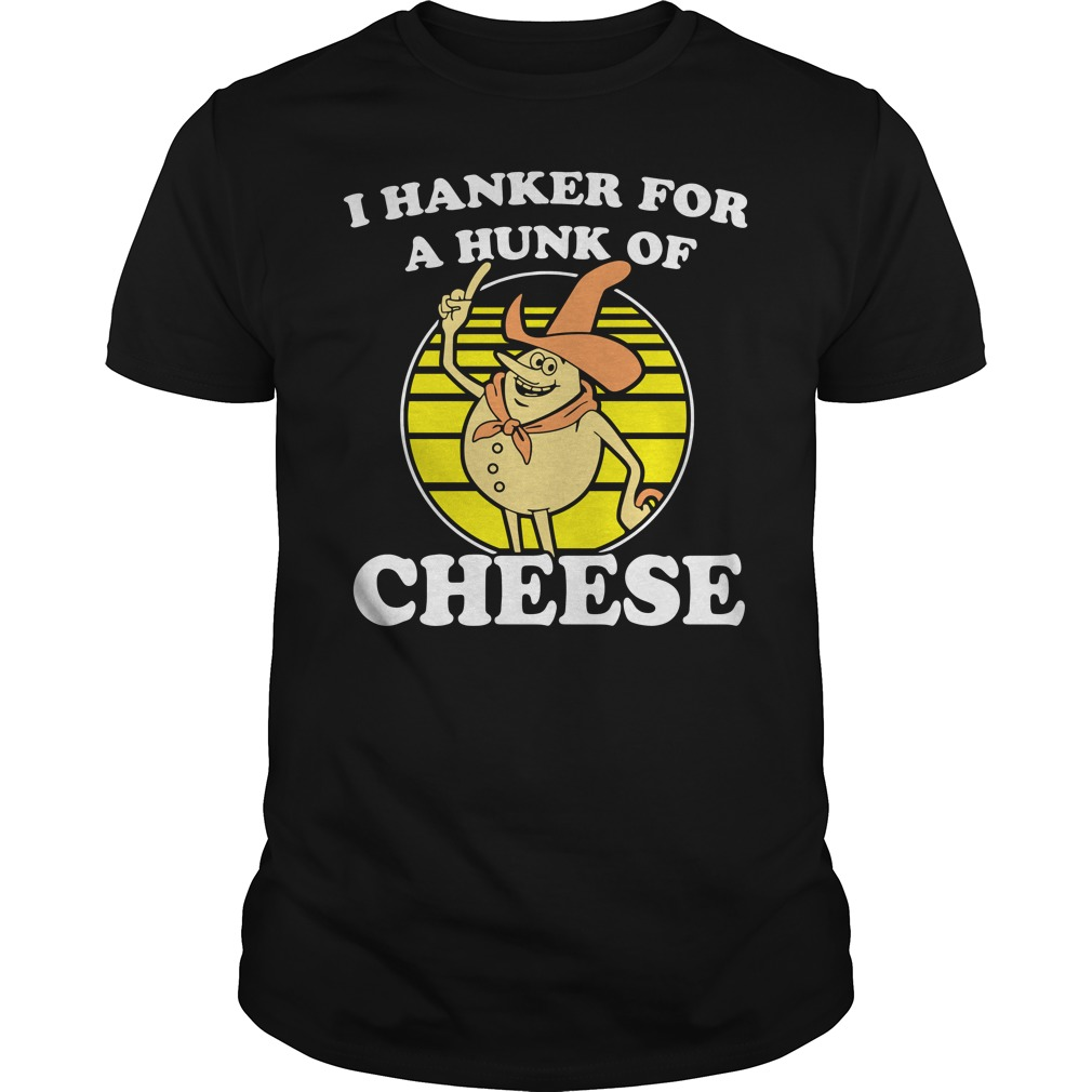 Time For Timer I hanker for a hunk of cheese Guys Shirt