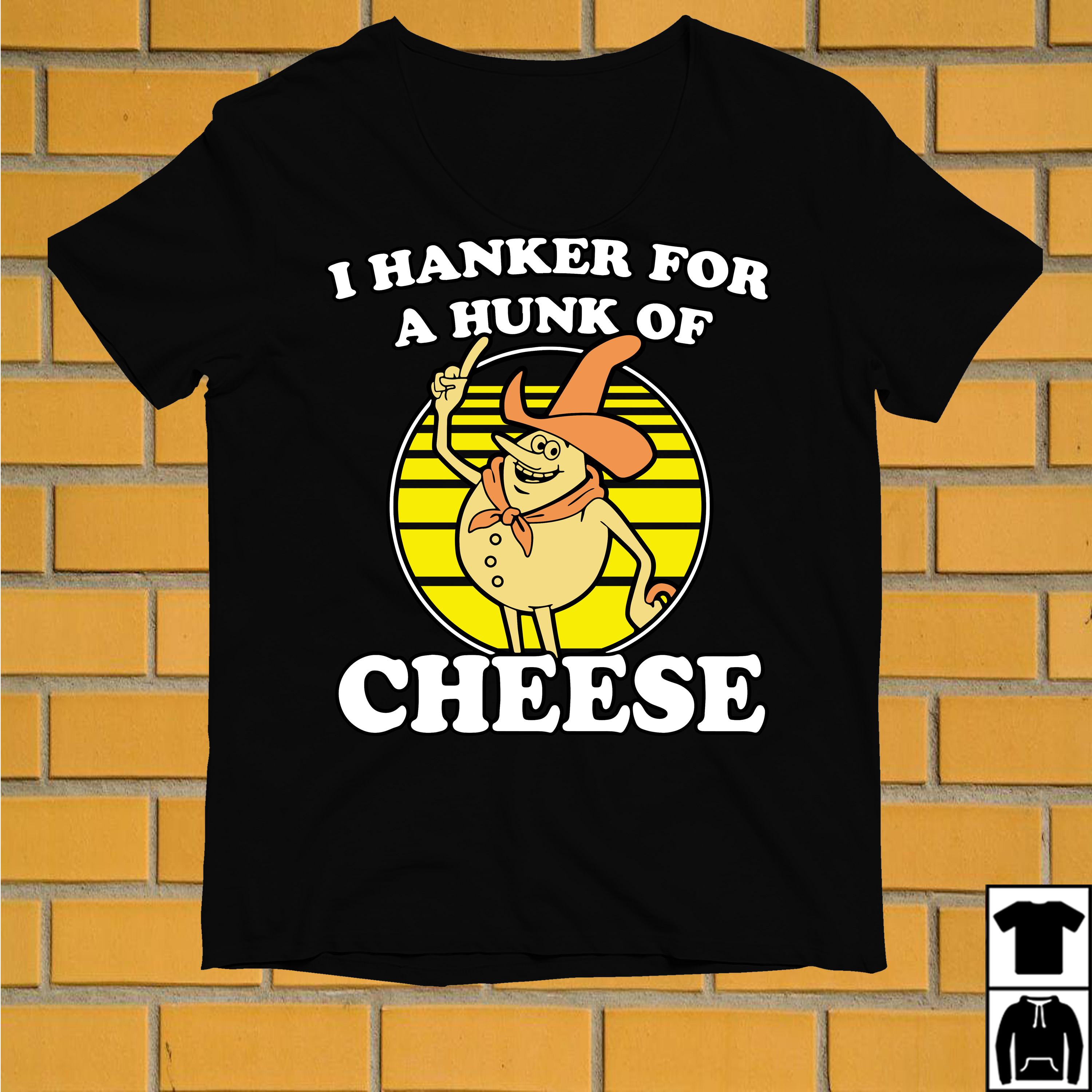 Time For Timer I hanker for a hunk of cheese shirt