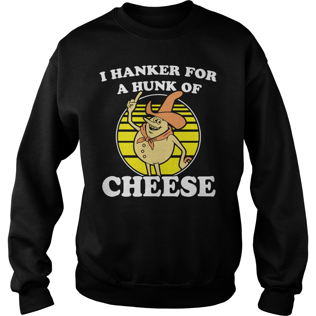 Time For Timer I hanker for a hunk of cheese Sweater