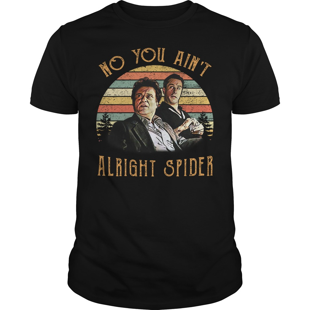 Tommy DeVito and Jimmy Conway no you ain't alright spider vintage Guys Shirt