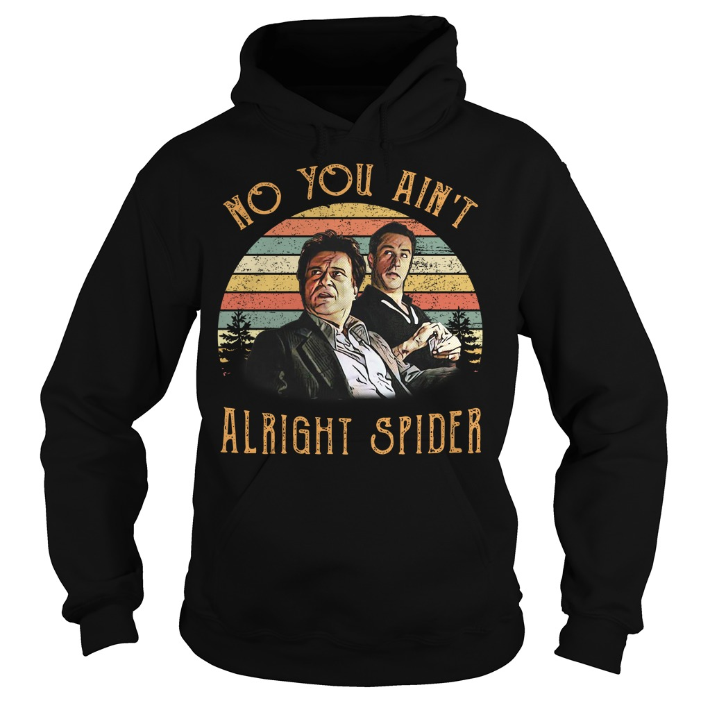 Tommy DeVito and Jimmy Conway no you ain't alright spider vintage Hoodie