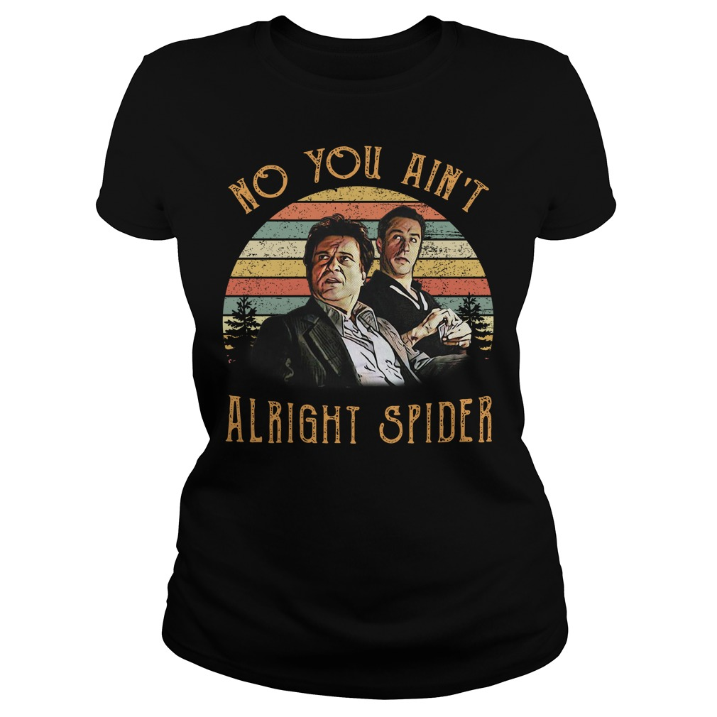 Tommy DeVito and Jimmy Conway no you ain't alright spider vintage Ladies Tee