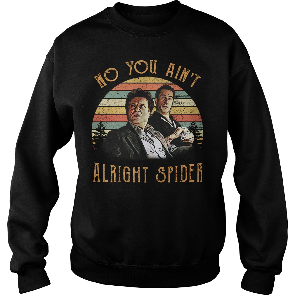 Tommy DeVito and Jimmy Conway no you ain't alright spider vintage Sweater