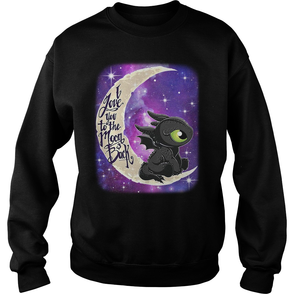 Toothless I love you to the Moon and back Sweater
