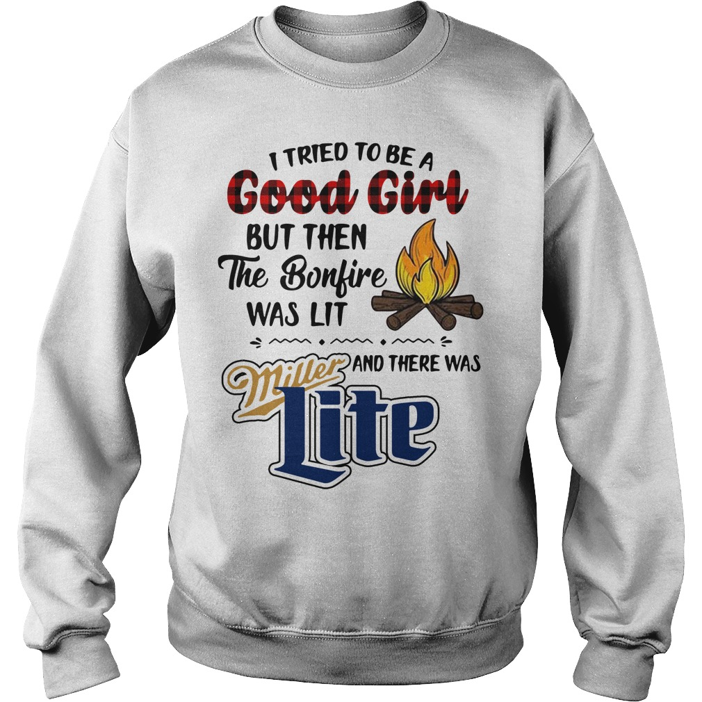 I tried to be a Good Girl but then the bonfire was lit Miller Lite Sweater