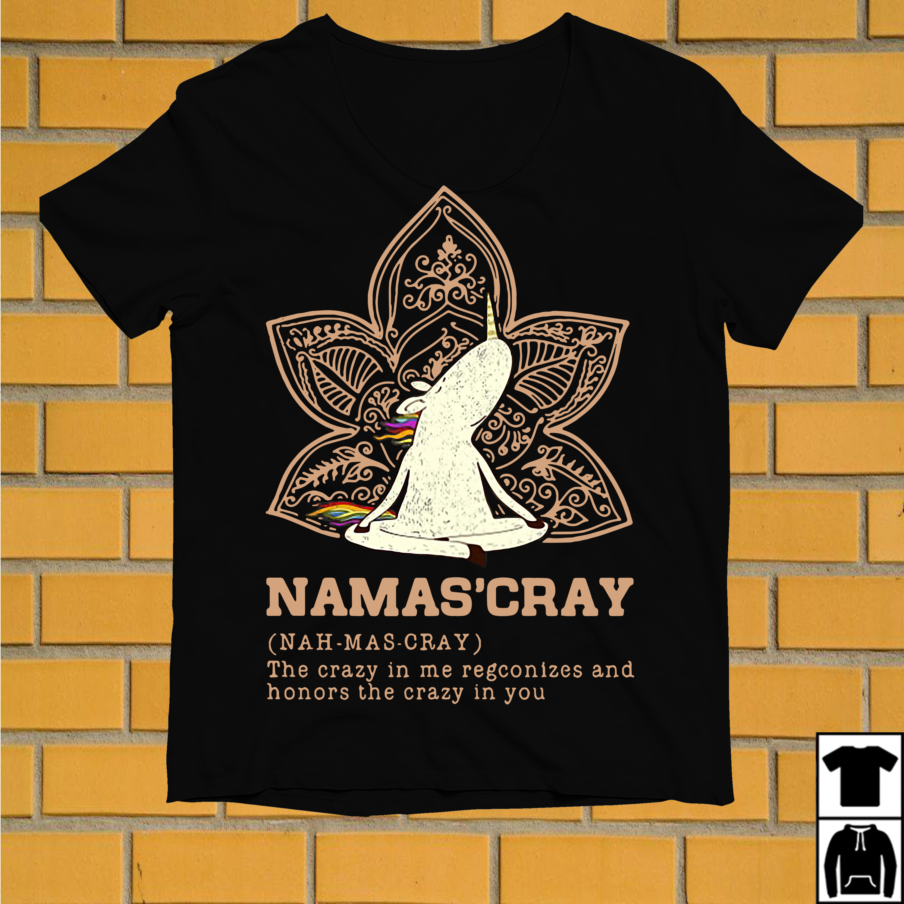 Unicorn Namas'cray definition meaning the crazy in me recognizes and honors shirt