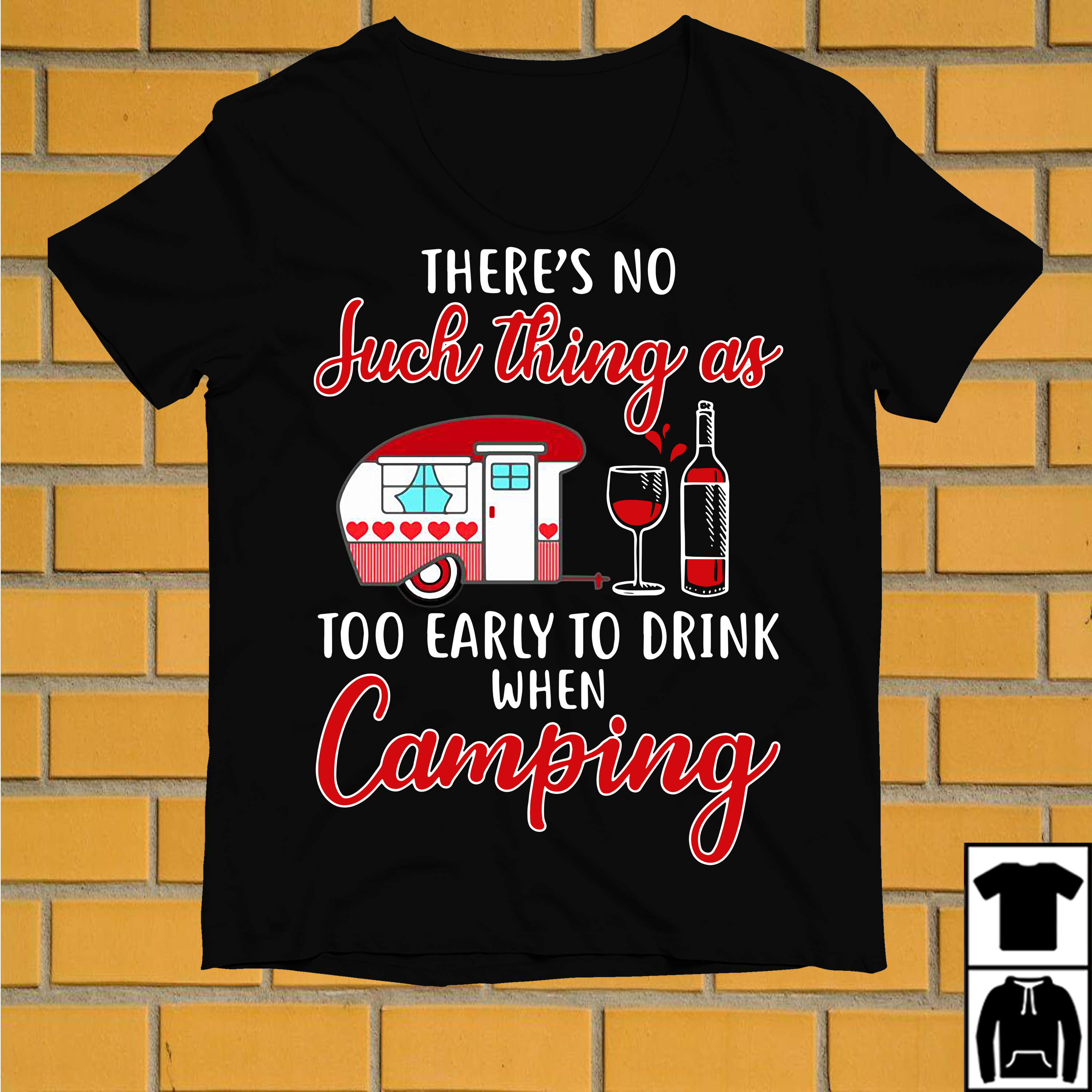 Wine There's no Such thing as too early to drink when Camping shirt
