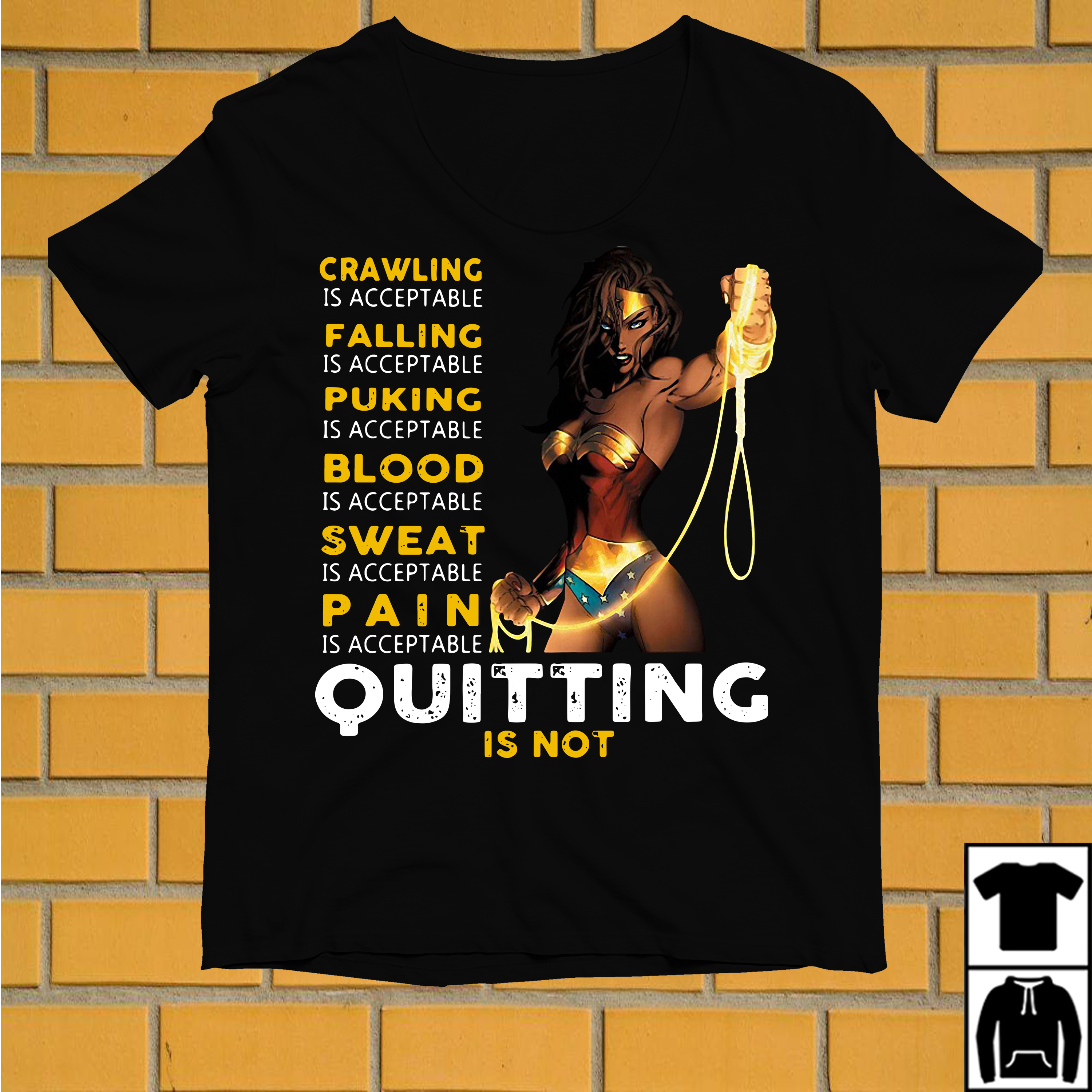 Wonder Woman Crawling Falling Blood Is Acceptable Quitting Is Not shirt