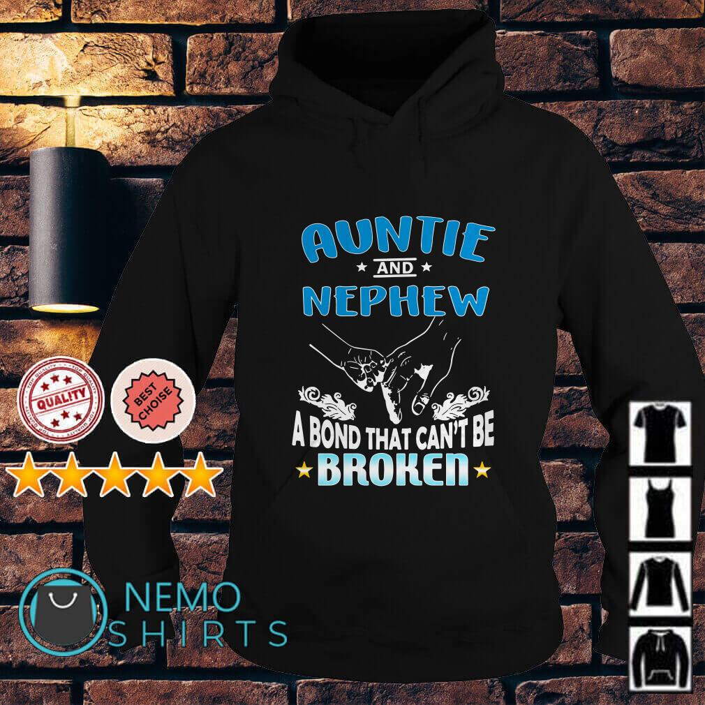 Auntie and Nephew a bond that can't be broken Hoodie