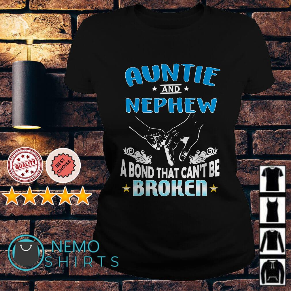 Auntie and Nephew a bond that can't be broken Ladies tee
