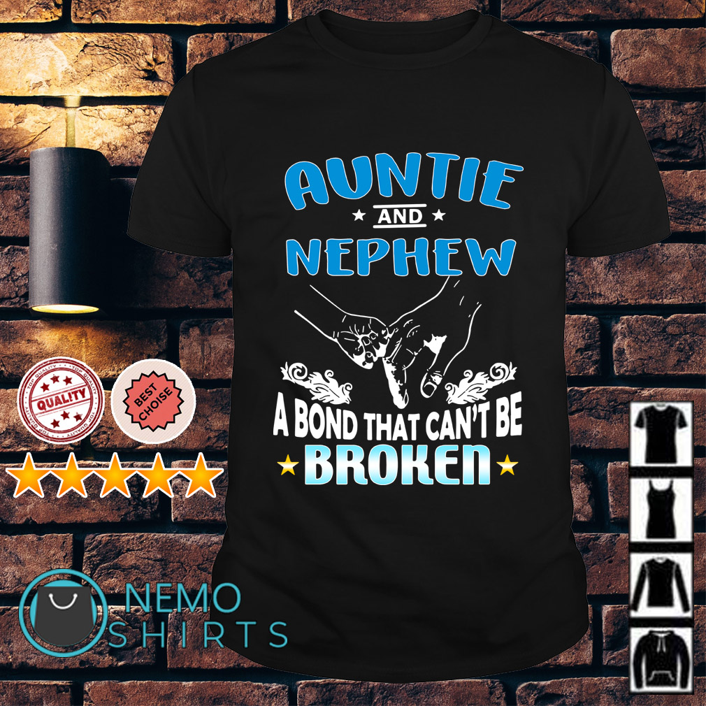Auntie and Nephew a bond that can't be broken Guys shirt