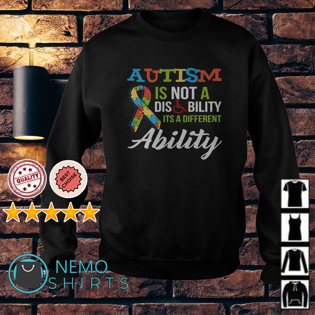 Autism is not a disability Its a different ability Sweater