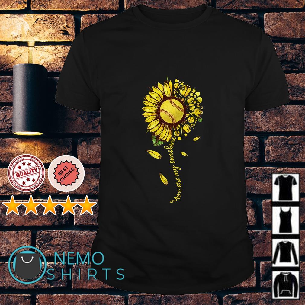 Baseball sunflower you are my sunshine shirt